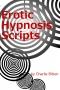 Erotic Hypnosis Scripts