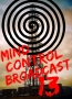 Mind Control Broadcast 13: Come Again Soon