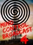 Mind Control Broadcast 4: By Any Other Name