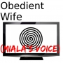 Obedient Wife (Miala's Voice)