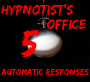 Hypnotist's Office 5: Automatic Responses